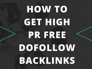 How to Get High PR Free Dofollow Backlinks